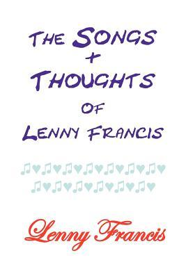 The Songs and Thoughts of Lenny Francis  by  Lenny Francis