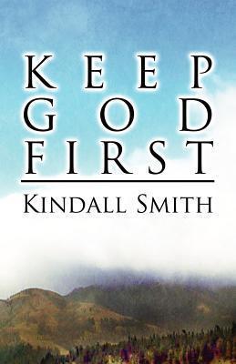 Keep God First Kindall Smith