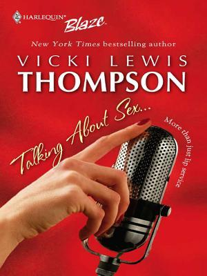 Talking about Sex.. Vicki Lewis Thompson