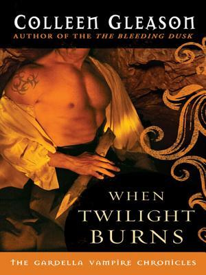 When Twilight Burns Colleen Gleason