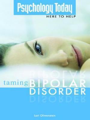 Taming Bipolar Disorder (Psychology Today Here to Help Series) Lori Oliwenstein