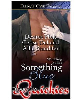 Something Blue (Wedding Belles, #4) Desiree Holt