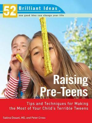 Raise Pre-Teens  by  Sabina Dosani