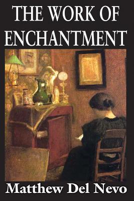 The Work of Enchantment Matthew Del Nevo