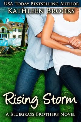 Rising Storm (Bluegrass Brothers, #2)  by  Kathleen Brooks