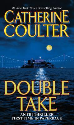 Double Take: An FBI Thriller Catherine Coulter