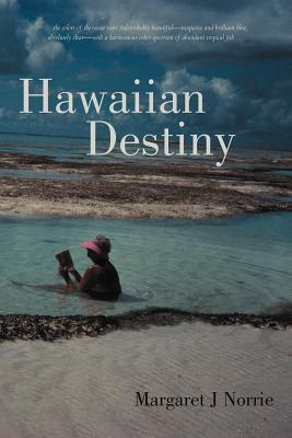 Hawaiian Destiny Margaret J Norrie