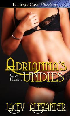 Adriannas Undies (City Heat, #3)  by  Lacey Alexander