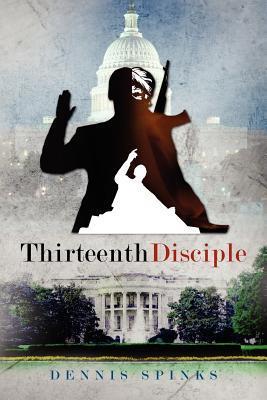 Thirteenth Disciple Dennis Spinks