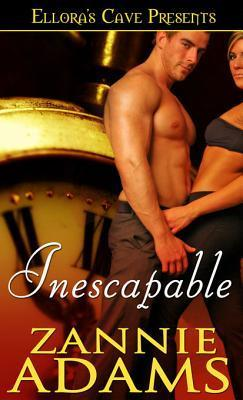 Inescapable  by  Zannie Adams