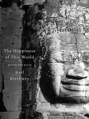 The Happiness of This World  by  Karl Kirchwey