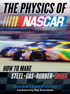 The Physics of NASCAR  by  Diandra Leslie-Pelecky