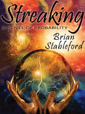 Streaking: A Novel of Probability Brian M. Stableford