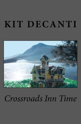Crossroads Inn Time  by  Kit DeCanti