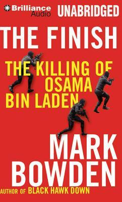 Finish, The: The Killing of Osama bin Laden Mark Bowden