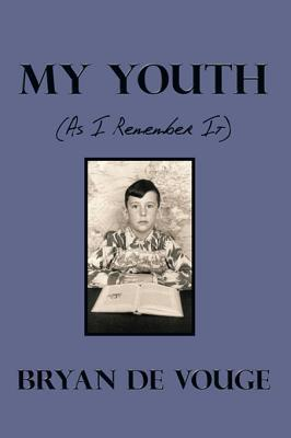 My Youth: Bryan De Vouge