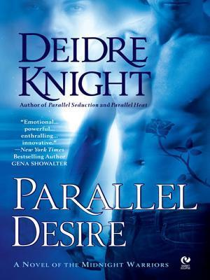 Parallel Desire  by  Deidre Knight