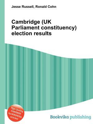 Cambridge (UK Parliament Constituency) Election Results Jesse Russell