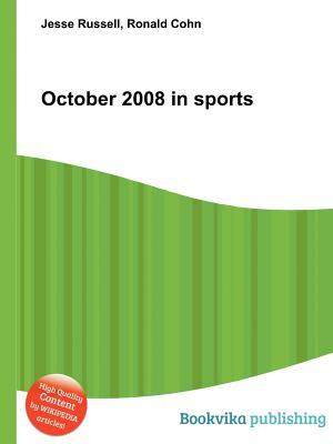 October 2008 in Sports  by  Jesse Russell