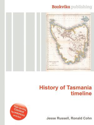 History of Tasmania Timeline  by  Jesse Russell