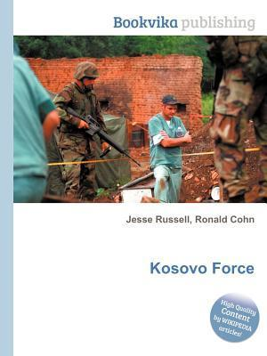 Kosovo Force  by  Jesse Russell