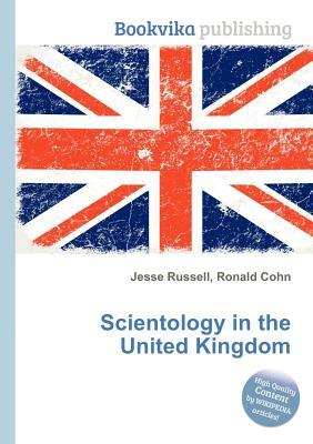 Scientology in the United Kingdom  by  Jesse Russell