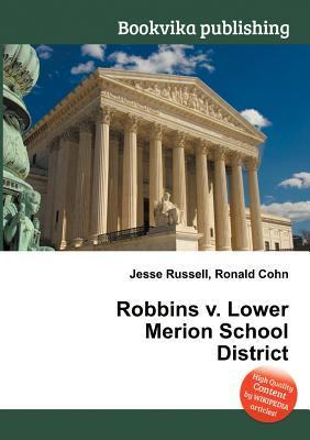Robbins V. Lower Merion School District  by  Jesse Russell