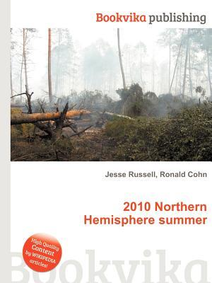 2010 Northern Hemisphere Summer  by  Jesse Russell