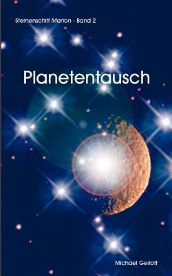 Planetentausch  by  Michael Gerloff