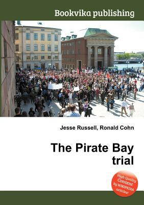 The Pirate Bay Trial  by  Jesse Russell