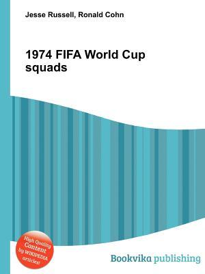 1974 Fifa World Cup Squads  by  Jesse Russell