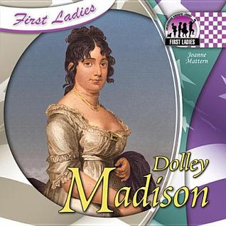 Dolley Madison  by  Joanne Mattern