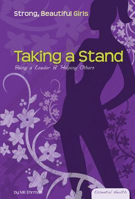 Taking a Stand: Being a Leader & Helping Others eBook: Being a Leader & Helping Others eBook Mk Erhman