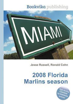 2008 Florida Marlins Season Jesse Russell