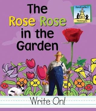 The Rose Rose in the Garden  by  Kelly Doudna
