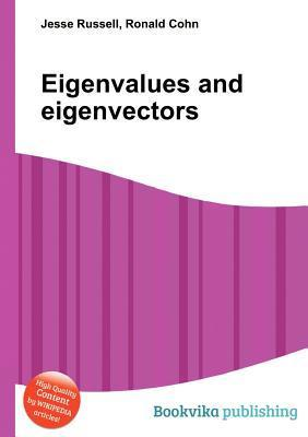 Eigenvalues and Eigenvectors  by  Jesse Russell