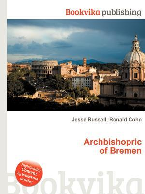 Archbishopric of Bremen  by  Jesse Russell