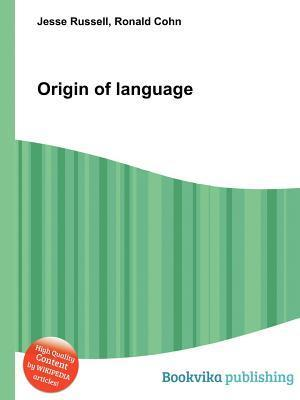 Origin of Language  by  Jesse Russell