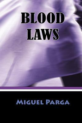 Blood Laws  by  Parga Miguel