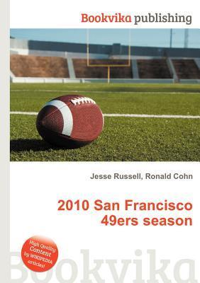 2010 San Francisco 49ers Season Jesse Russell