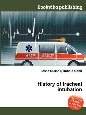 History of Tracheal Intubation  by  Jesse Russell