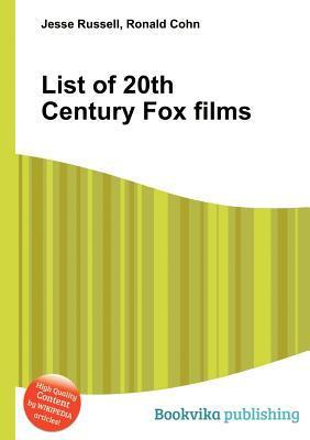 List of 20th Century Fox Films  by  Jesse Russell
