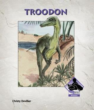 Troodon eBook  by  Christy Devillier