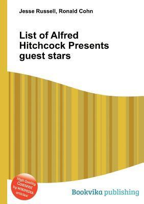 List of Alfred Hitchcock Presents Guest Stars  by  Jesse Russell