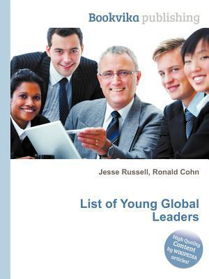 List of Young Global Leaders  by  Jesse Russell