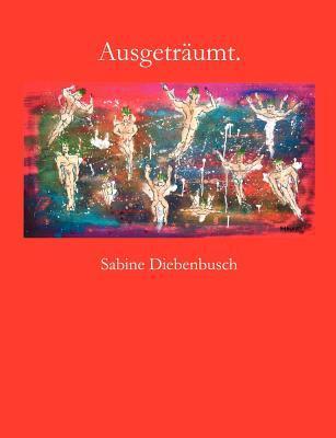 Ausgeträumt.  by  Sabine Diebenbusch