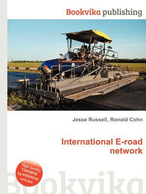 International E-Road Network  by  Jesse Russell