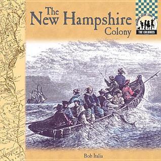 The New Hampshire Colony  by  Bob Italia