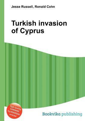 Turkish Invasion of Cyprus  by  Jesse Russell