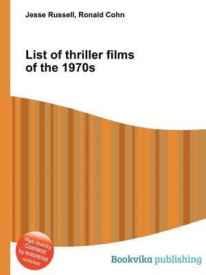 List of Thriller Films of the 1970s Jesse Russell